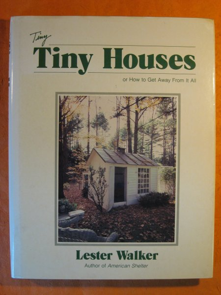 Image for Tiny Tiny Houses: or How to Get Away From It All