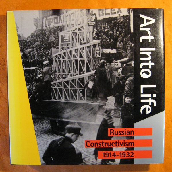 Image for Art Into Life: Russian Constructivism 1914-1932