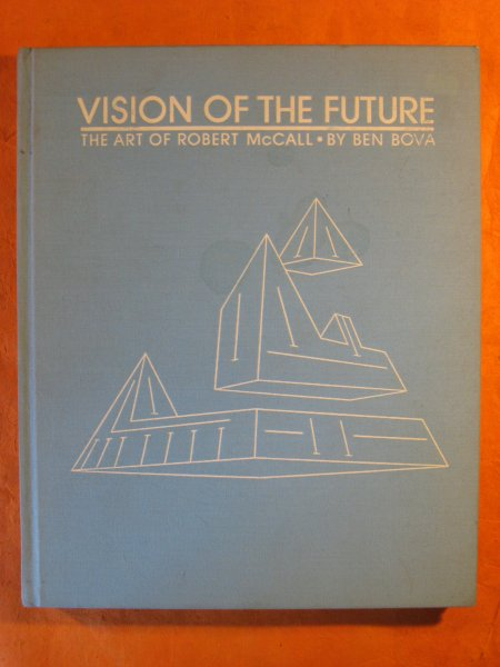 Image for Vision of the Future:  The Art of Robert McCall