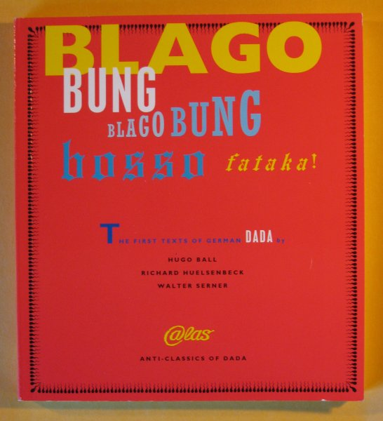 Image for Blago Bung, Blago Bung, Bosso Fatakal: First Texts of German Dada (Anti-Classics of Dada)