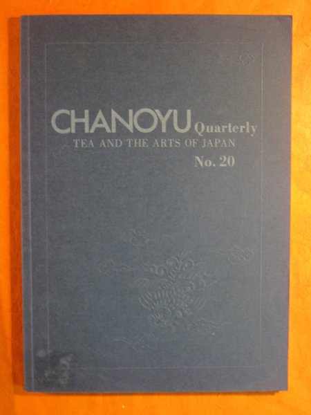 Image for Chanoyu Quarterly:  Tea and the Arts of Japan, No. 20