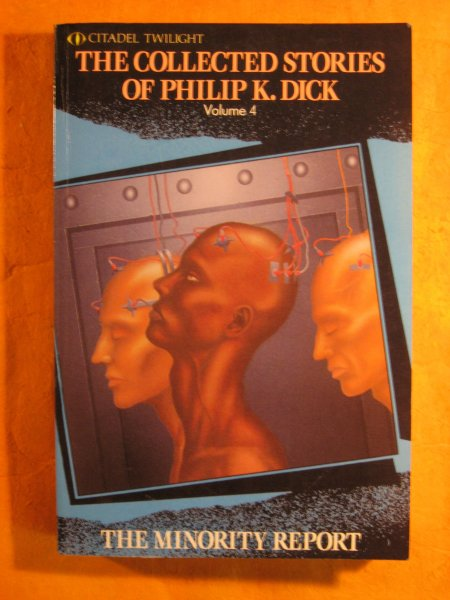 Image for The Collected Stories Of Philip K. Dick Volume 4: The Minority Report