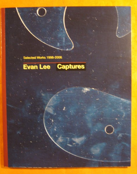 Image for Evan Lee: Captures (Selected Works 1998-2006)