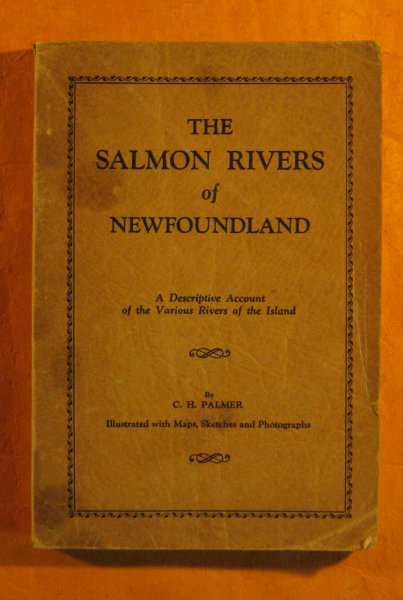 Image for Salmon Rivers of Newfoundland, the : a Descriptive Account of the Various Rivers of the Island