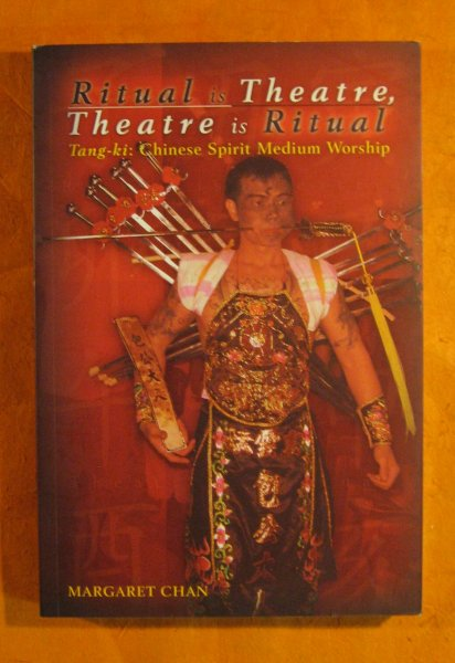 Image for Ritual Is Theatre, Theatre Is Ritual; Tang-Ki: Chinese Spirit Medium Worship