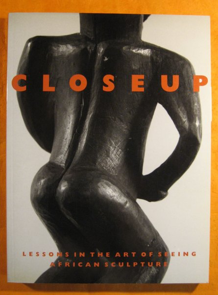Image for Closeup: Lessons in the Art of Seeing African Sculpture from an American Collection and the Horstmann Collection