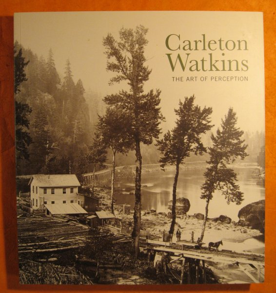 Image for Carleton Watkins The Art of Perception