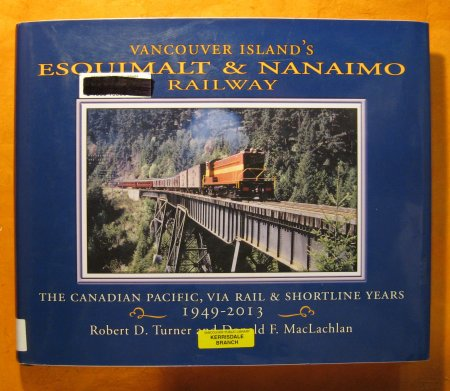 Image for Vancouver Island's Esquimalt & Nanaimo Railway: The Canadian Pacific, VIA Rail and Shortline Years, 1949-2013