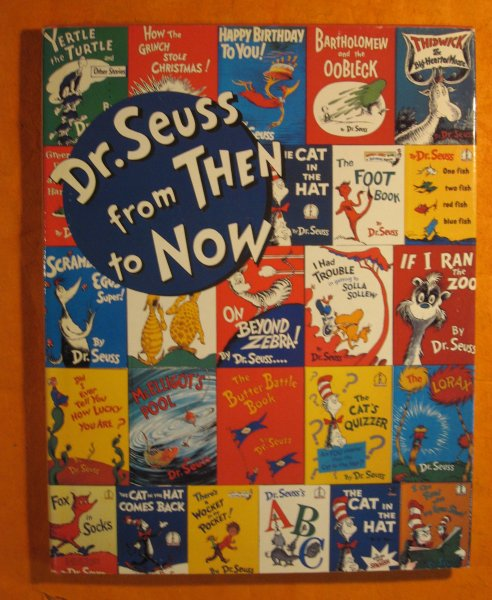 Image for Dr. Seuss from Then to Now: A Catalogue of the Retrospective Exhibition