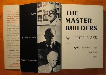 Image for The Master Builders:  Le Corbusier, Mies Van Der Rohe, Frank Lloyd Wright