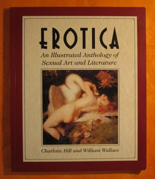 Image for Erotica : An Illustrated Anthology of Sexual Art and Literature
