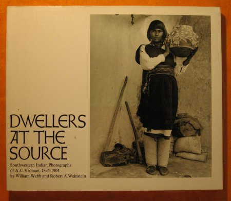 Image for Dwellers at the Source: Southwestern Indian Photographs of A.C. Vroman, 1895-1904