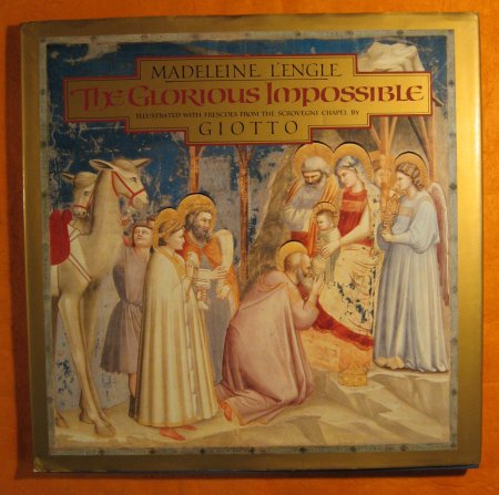 Image for The Glorious Impossible [Illustrated with Frescoes from the Scrovegni Chapel by Giotto]