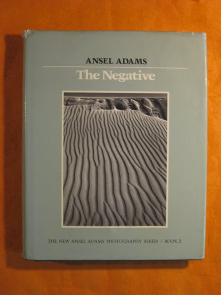 Image for The Negative: [the New Ansel Adams Photography series]