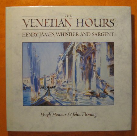 Image for The Venetian Hours of Henry James, Whistler, and Sargent