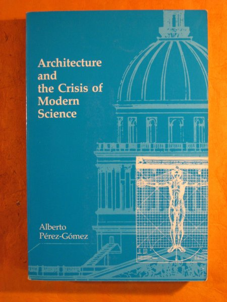 Image for Architecture and the Crisis of Modern Science