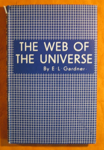 Image for The Web of the Universe:  An Occult Theory of Sub-stance, of Man's Origins and the Source of His Creative Powers
