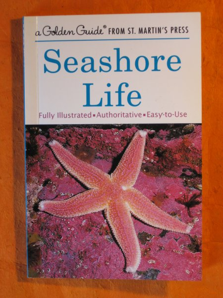 Image for Seashore Life:  A Guide to Animals and Plants Along the Beach (A Golden Guide from St. Martin's Press)