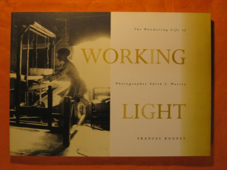 Image for Working Light: The Wandering Life of Photographer Edith S. Watson (Women's Experience Series)