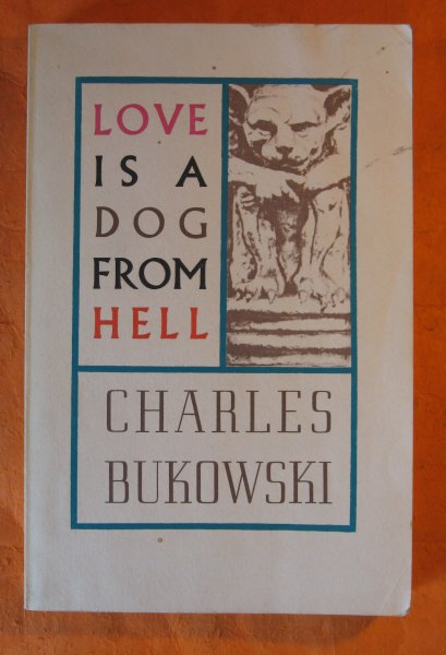 Image for Love is a Dog From Hell:  Poems 1974-1977