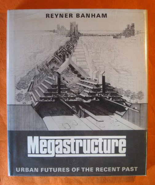 Image for Megastructure: Urban Futures of the Recent Past (Icon Editions)