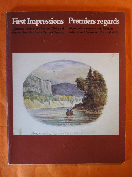 Image for First Impressions: European Views of the Natural History of Canada from the 16th to the 19th Century