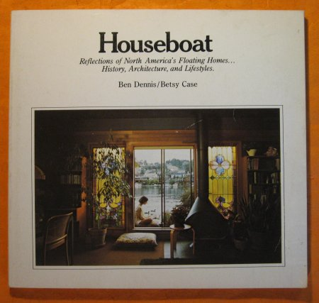 Image for Houseboat:  Reflections of North America`s Floating Homes. History, Architecture, and Lifestyles