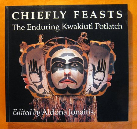 Image for Chiefly Feasts: The Enduring Kwakiutl Potlatch