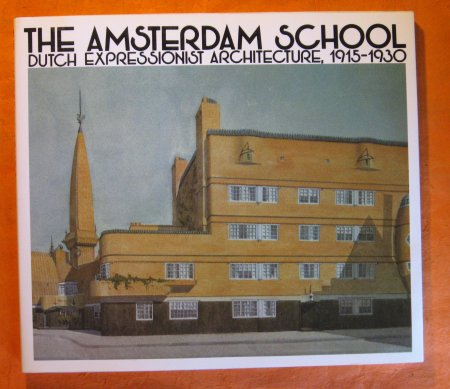 Image for Amsterdam School: Dutch Expressionist Architecture, 1915-1930
