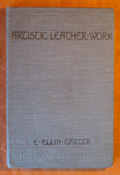 Image for Artistic Leather Work:  A Handbook on the Art of Decorating Leather