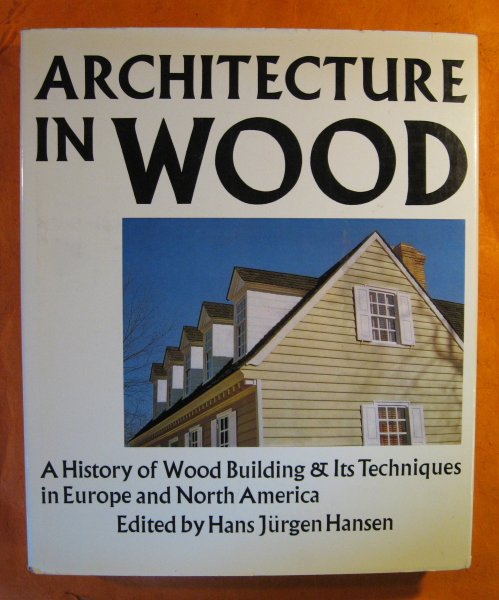 Image for Architecture in Wood : A History of Wood Building and Its Techniques in Europe and North America