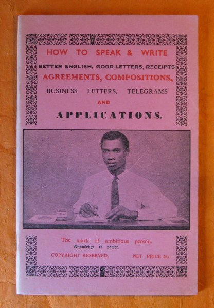 Image for [African Market Literature] How to Speak & Write Better English, Good Letters, Receipts, Agreements, Compositions, Business Letters, Telegrams, and Applications