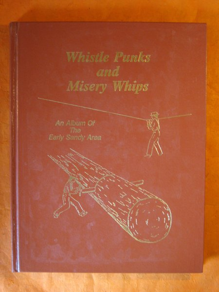 Image for Whistle Punks and Misery Whips:  An Album of the Early Sandy Area