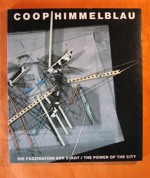 Image for Coop Himmelblau: Die Faszination Der Stadt / the Power of the City  (German and English Edition)