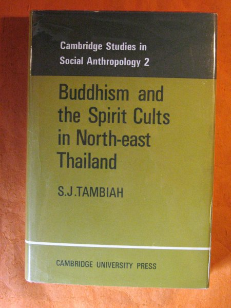 Image for Buddhism and the Spirit Cults in North-East Thailand (Cambridge Studies in Social and Cultural Anthropology)