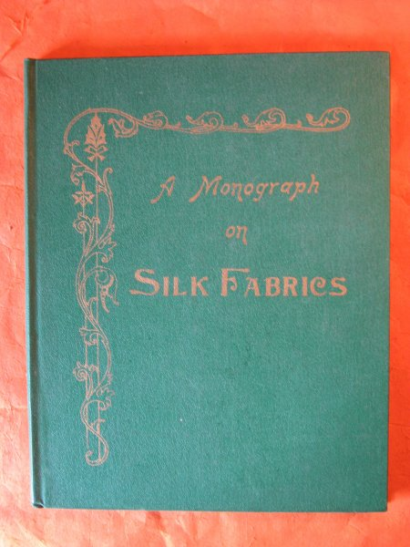 Image for A Monograph on Silk Fabrics