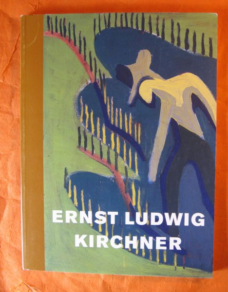 Image for Ernst Ludwig Kirchner: The Unexpected New