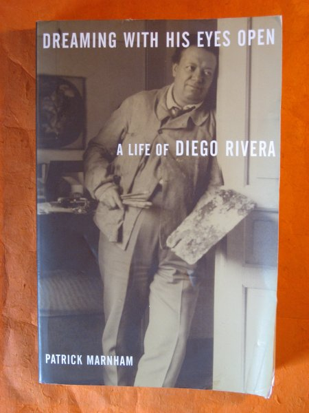 Image for Dreaming with His Eyes Open: A Life of Diego Rivera