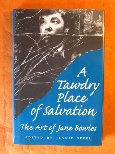 Image for A Tawdry Place of Salvation: The Art of Jane Bowles