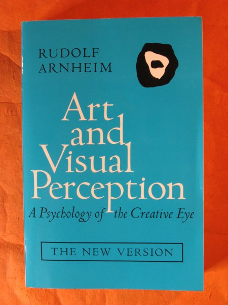 Image for Art and Visual Perception: A Psychology of the Creative Eye, The New Version, Second edition, Revised and Enlarged