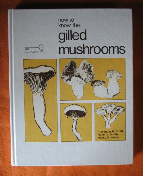 Image for How to Know The Gilled Mushrooms (Pictured Key Nature Series)