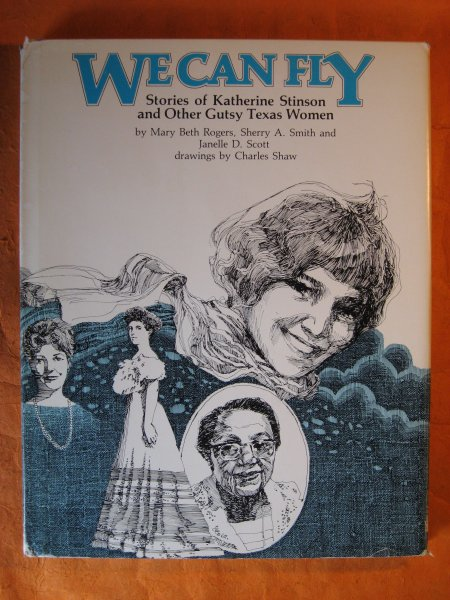 Image for We Can Fly: Stories of Katherine Stinson and Other Gutsy Texas Women
