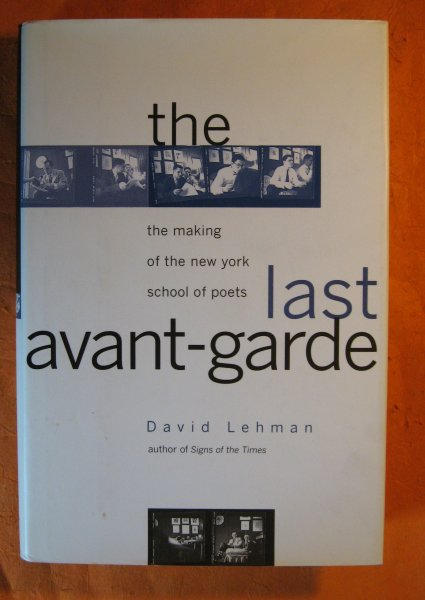 Image for The Last Avant Garde: The making of the New York School of Poets