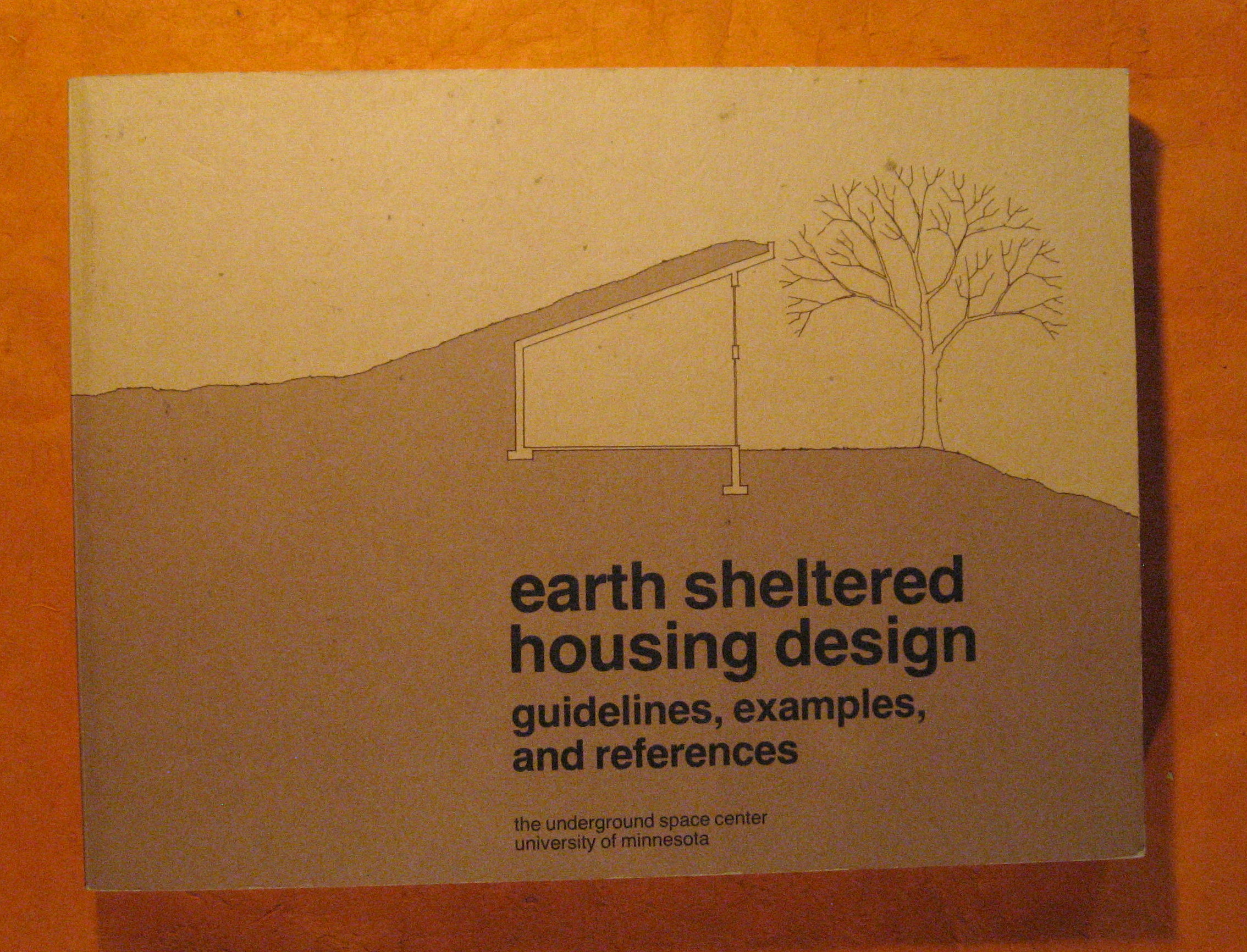 Image for Earth Sheltered Housing Design: Guidelines, Examples, and References