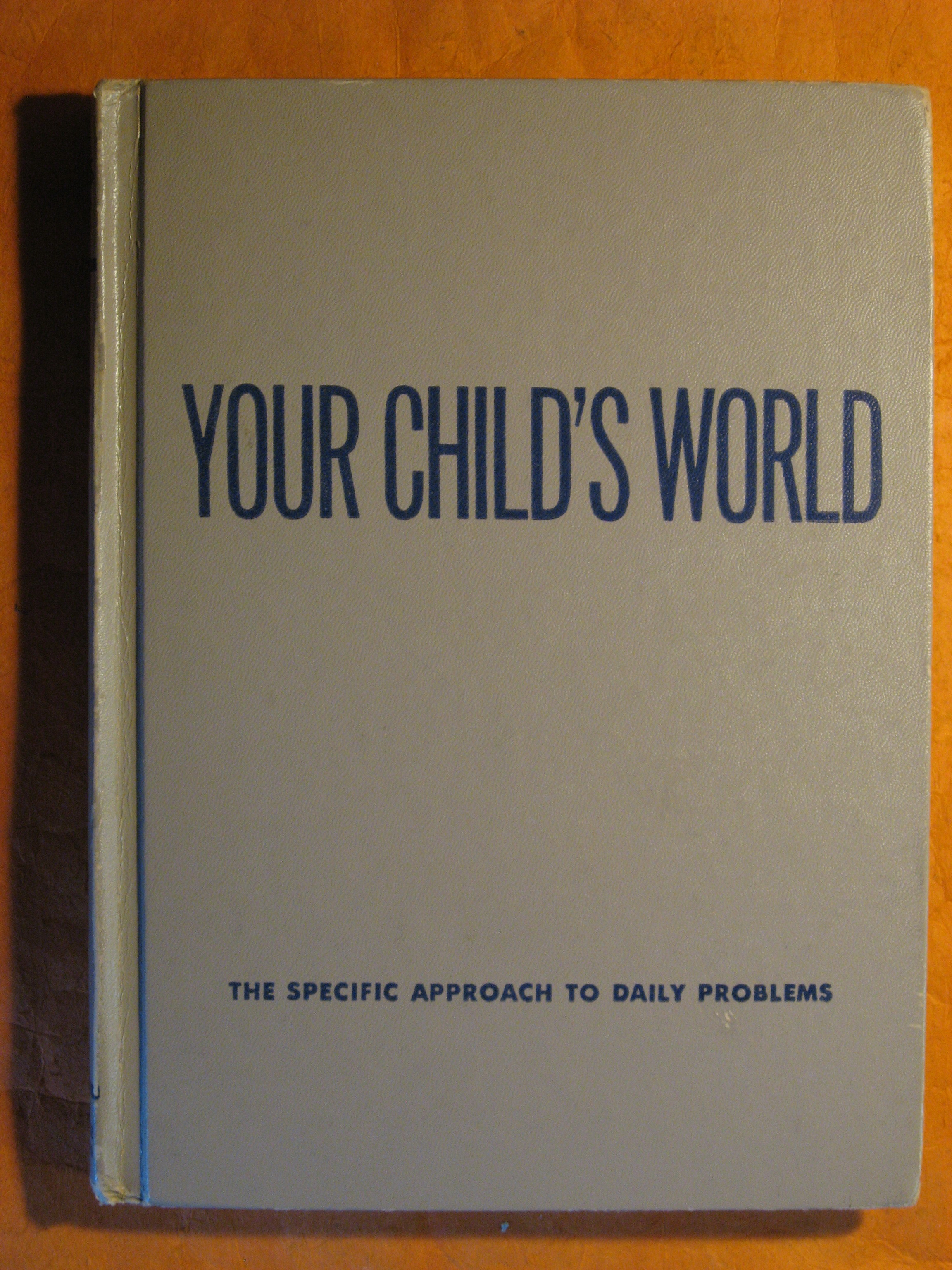 Image for Your Child's World:  The Specific Approach to Daily Problems