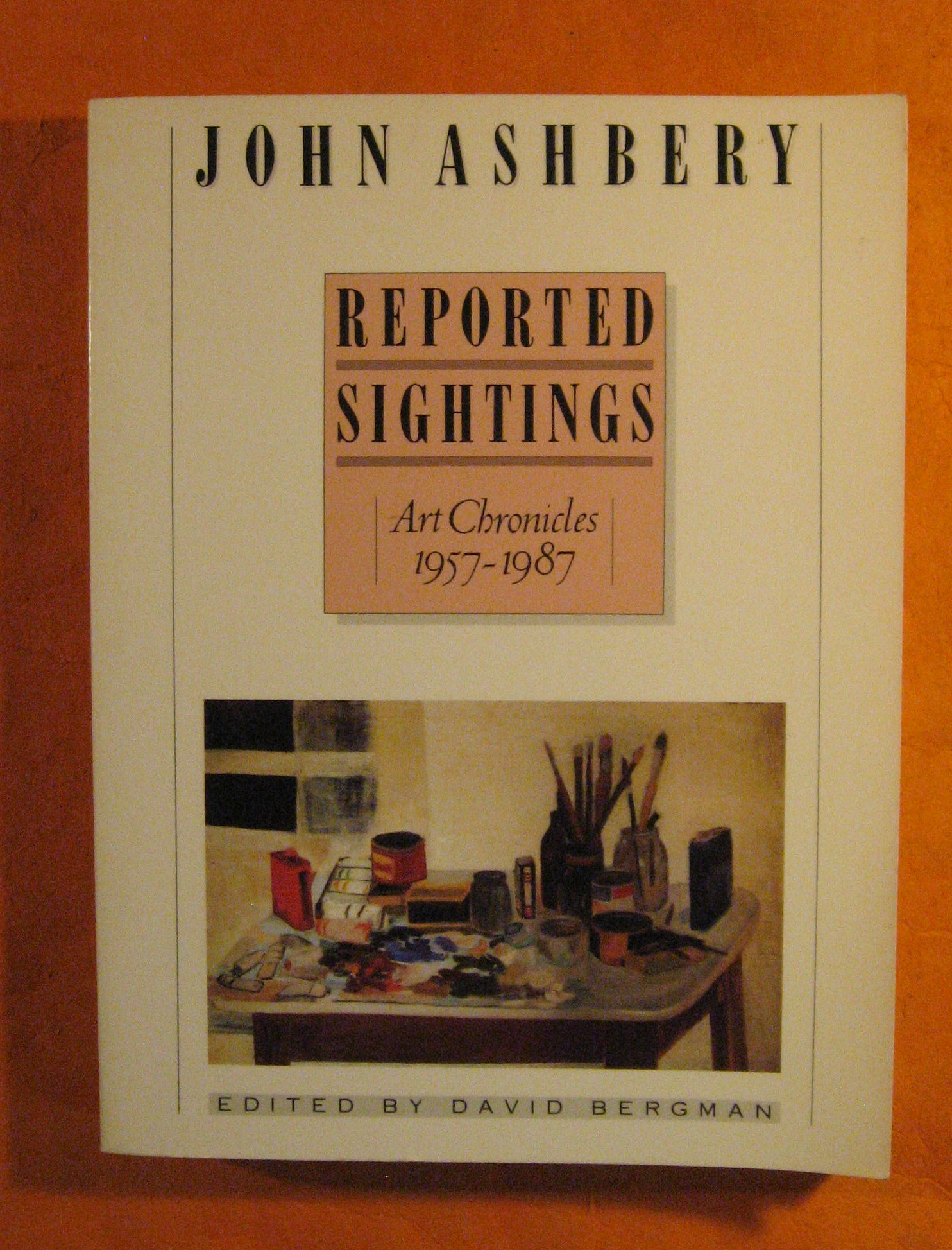 Image for Reported Sightings: Art Chronicles, 1957-1987
