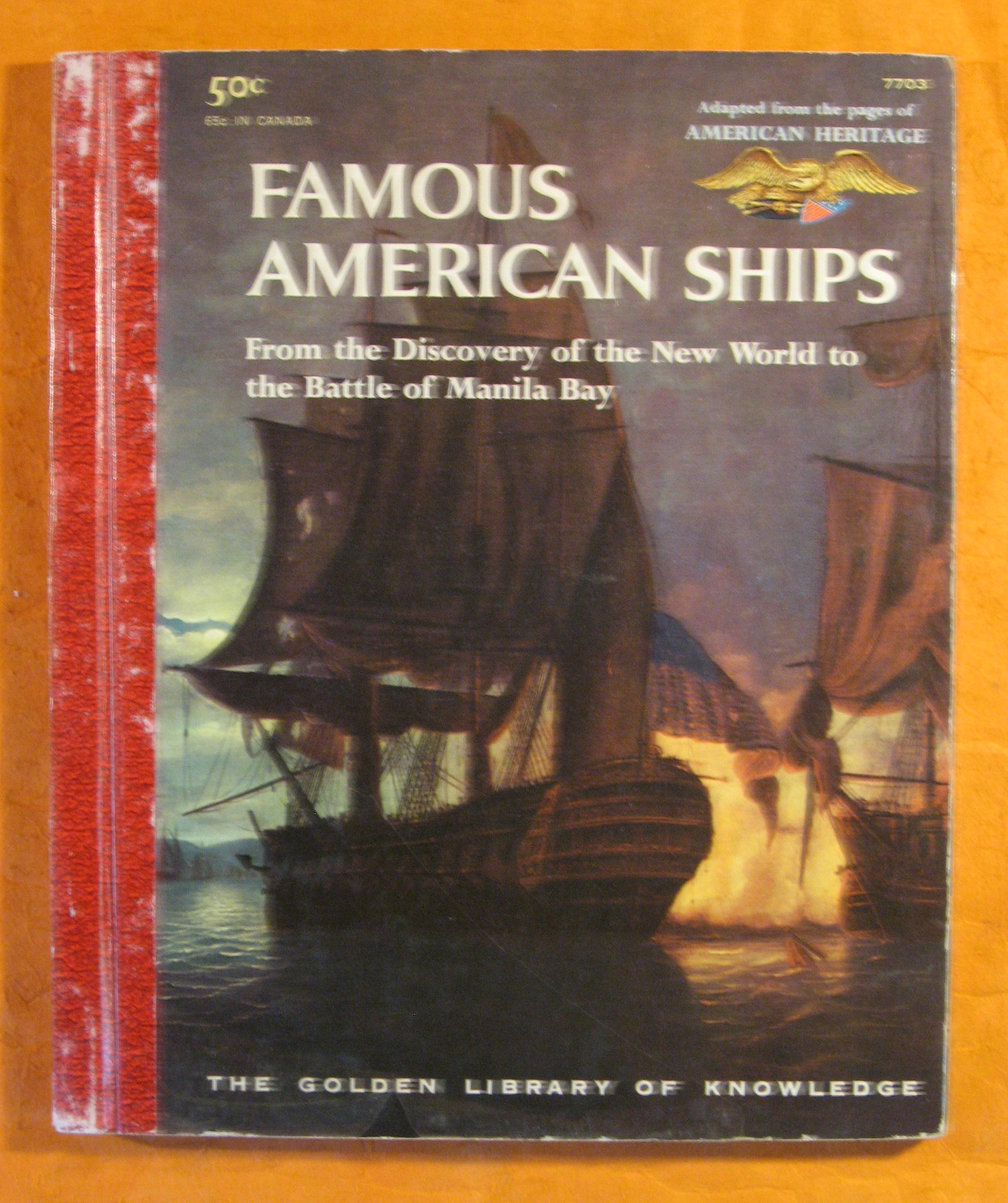 Image for Famous American Ships:  adapted from the Pages of American Heritage, The Magazine of History