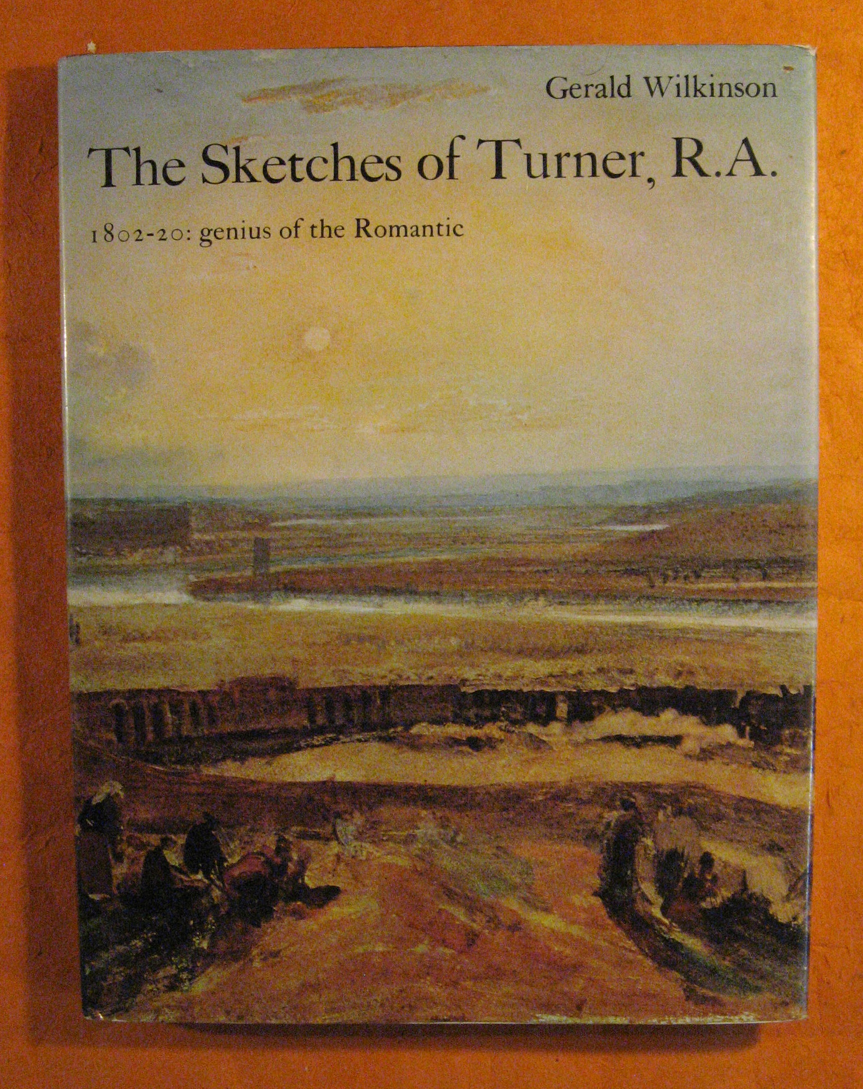 Image for The Sketches of Turner, R.A., 1802-20: Genius of the Romantic