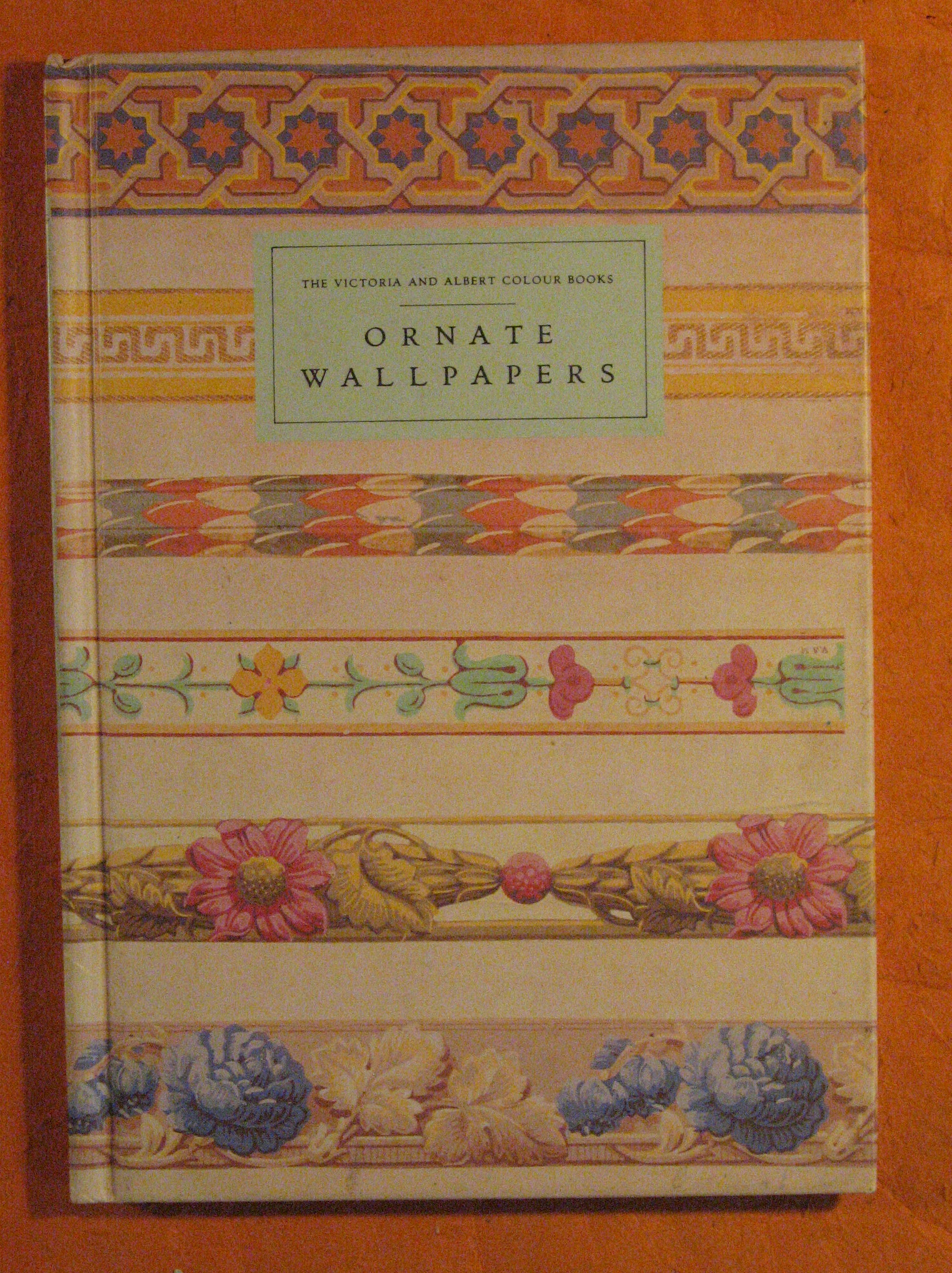 Image for Ornate Wallpapers  (The Victoria and Albert Colour Books)