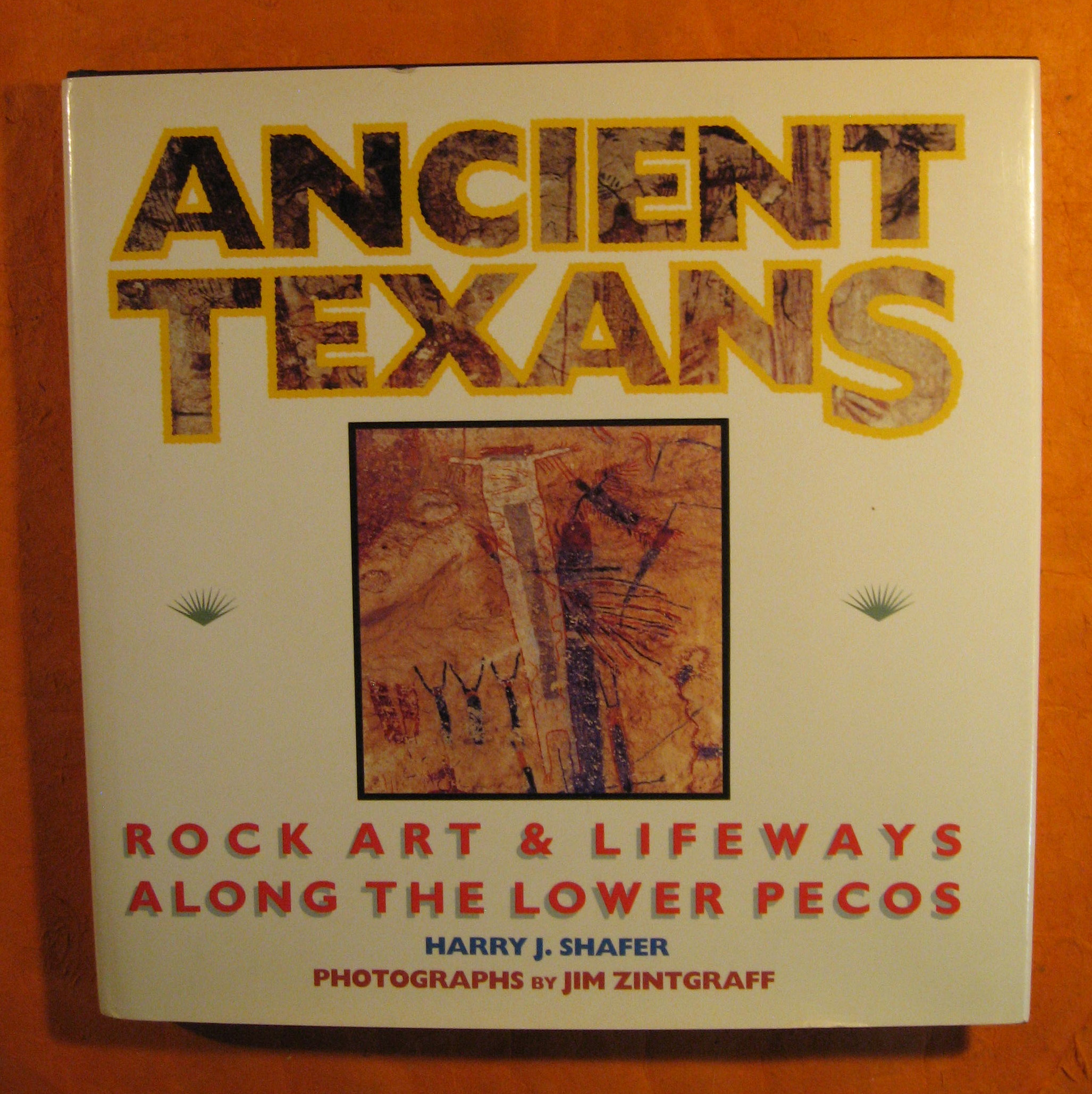 Image for Ancient Texans: Rock Art and Lifeways Along the Lower Pecos
